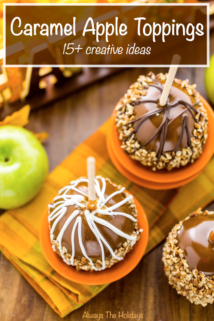 """Chocolate drizzled caramel apples on a festive fall table with a text overlay that says """"caramel apple toppings 15+ creative ideas""""."""