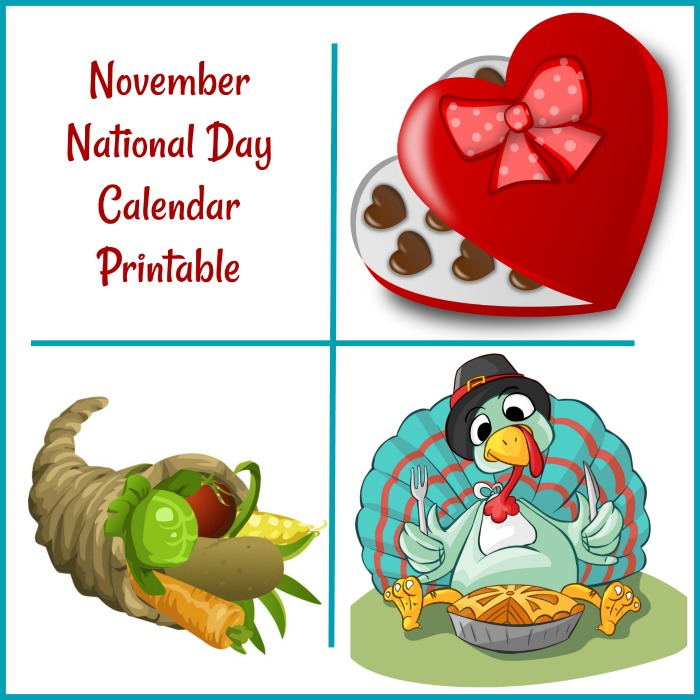 "Box of chocolates, cornucopia, Turkey with the words reading ""November National Day Calendar Printable."""