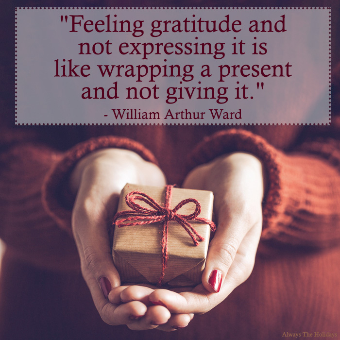 "Hands holding a small present wrapped in brown paper with a red bow and a text overlay with a Thanksgiving thankful saying reading ""Feeling gratitude and not expressing it is like wrapping a present and not giving it.""."