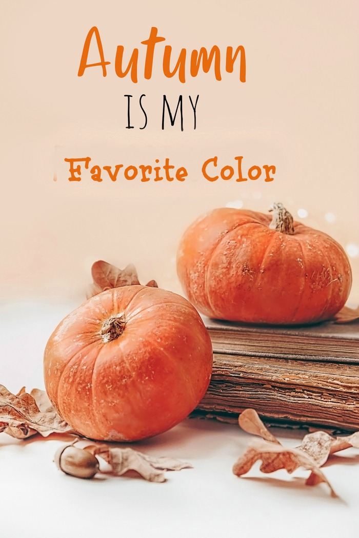 "A photo of pumpkins and leaves with the fall quote ""Autumn is my favorite color"" in a text overlay."