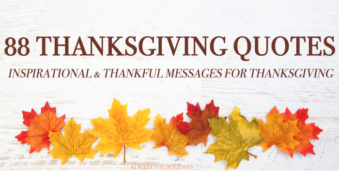 "A line of fall leaves with text above it that reads ""88 Thanksgiving quotes - thankful & inspirational messages for Thanksgiving.""."