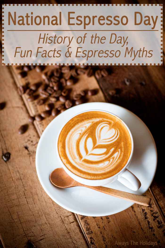 "A latte on a wooden table with espresso beans around it and a text overlay that reads ""National Espresso Day History of the Day Fun Facts & Espresso Myths""."