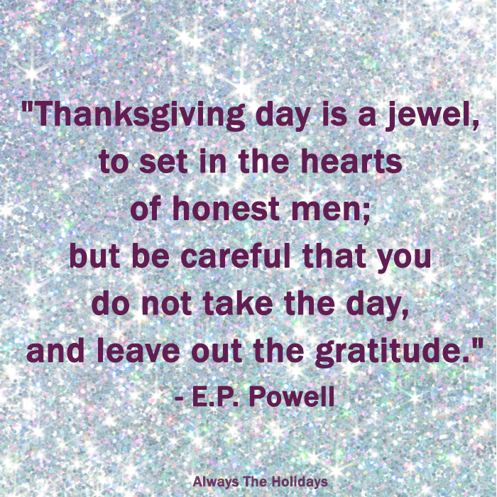 "A sparkly diamond background with a happy Thanksgiving wishes text overlay reading ""Thanksgiving day is a jewel, to set in the hearts of honest men; but be careful that you do not take the day, and leave out the gratitude.""."