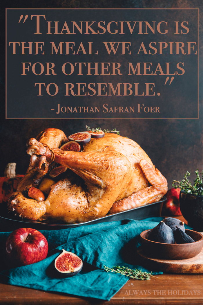 "A cooked thanksgiving turkey with a text overlay with a food quote reading ""Thanksgiving is the meal we aspire for other meals to resemble.""."