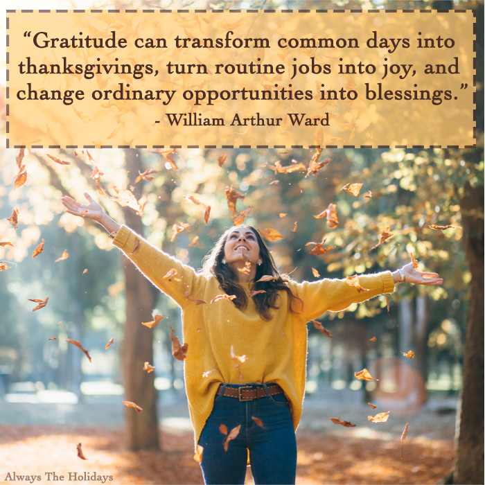 "A woman wearing a yellow sweater throwing leaves over her head with a Thanksgiving message overlay reading ""Gratitude can transform common days into thanksgivings, turn routine jobs into joy, and change ordinary opportunities into blessings.""."