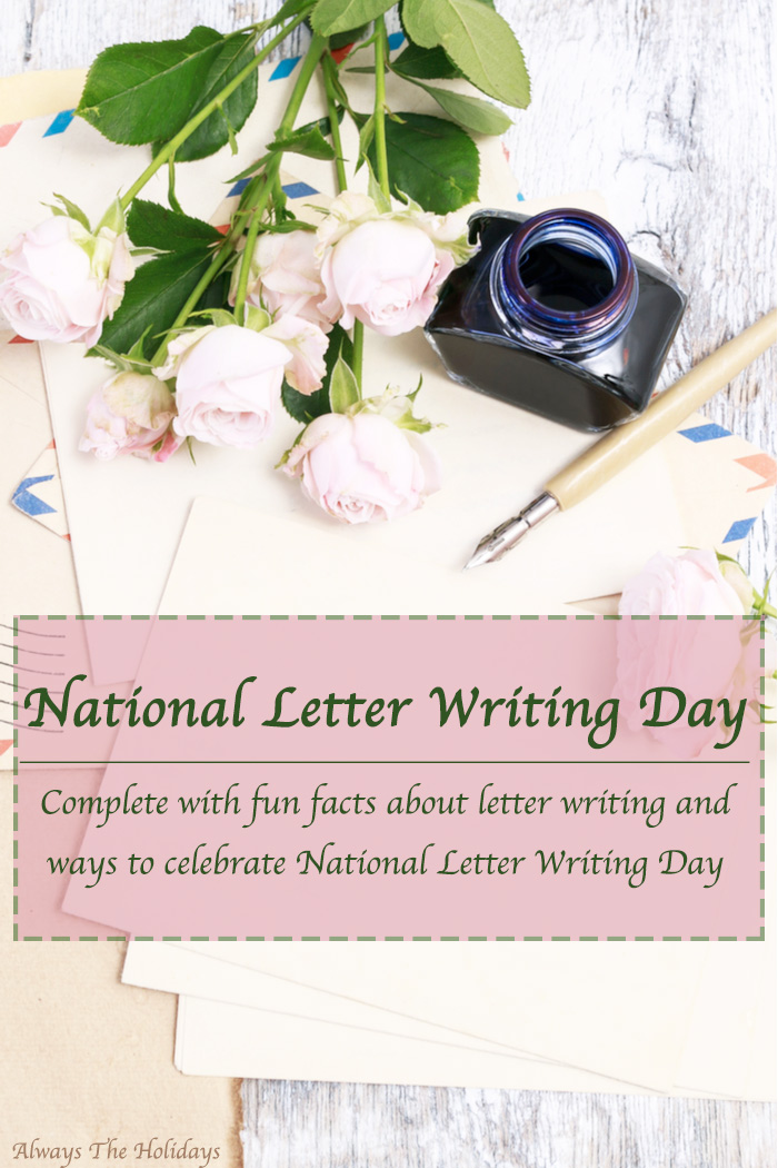 "Letter writing supplies on a table with roses and a text overlay that reads ""National Letter Writing Day - complete with fun facts about letter writing and ways to celebrate National Letter Writing Day""."