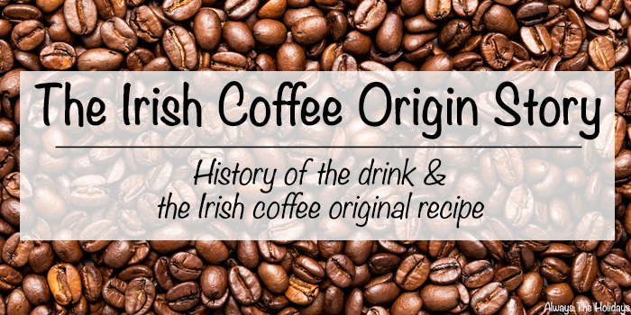 "Coffee beans with a text overlay that reads ""The Irish Coffee Origin Story, History of the drink & the Irish coffee original recipe""."