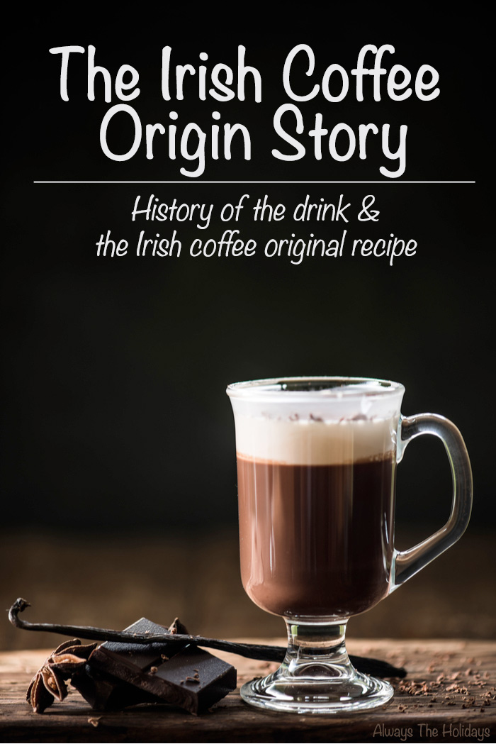 "An Irish coffee next to chocolate and a vanilla bean with a text overlay that reads ""The Irish Coffee Origin Story, History of the drink & the Irish coffee original recipe""."