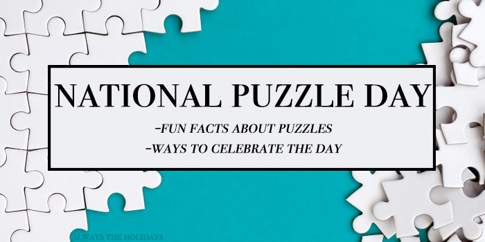 "White jigsaw puzzle pieces on a teal background with a text overlay that reads ""National Puzzle Day, jigsaw puzzle facts and ways to celebrate the day""."
