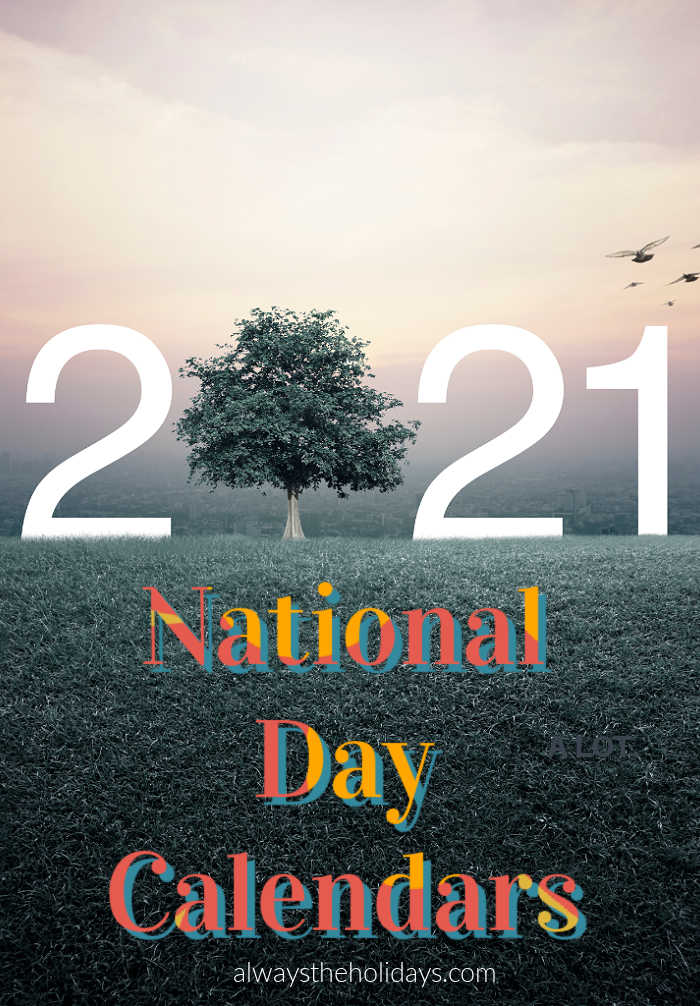 """Tree growing in the middle of 2021 text with words reading """"National Day Calendars."""""""