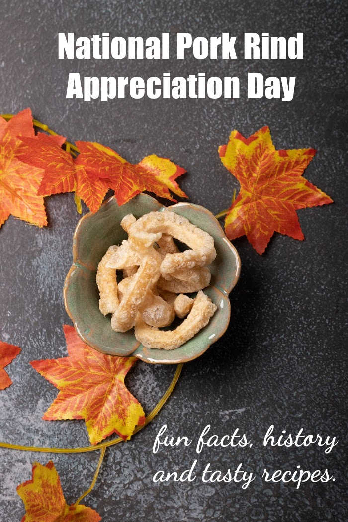 "Pork rinds in a bowl with fall leaves and text reading ""National Pork Rind Appreciation Day - fun facts, history and tasty recipes."""