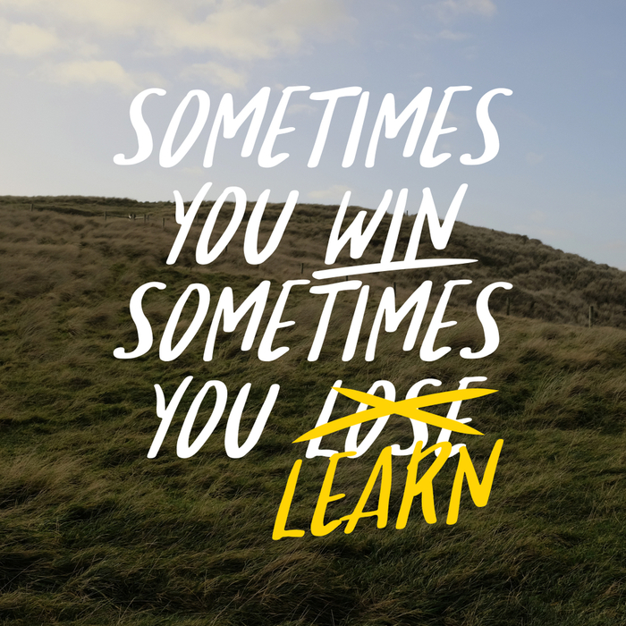 "Quote reading ""sometimes you win sometimes you learn"" for New Year's resolutions."