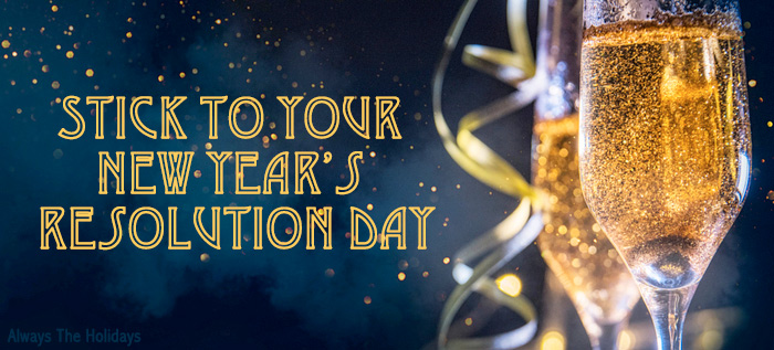 """Two champagne glasses on a blue background with a text overlay reading """"Stick to Your New Year's Resolutions Day""""."""