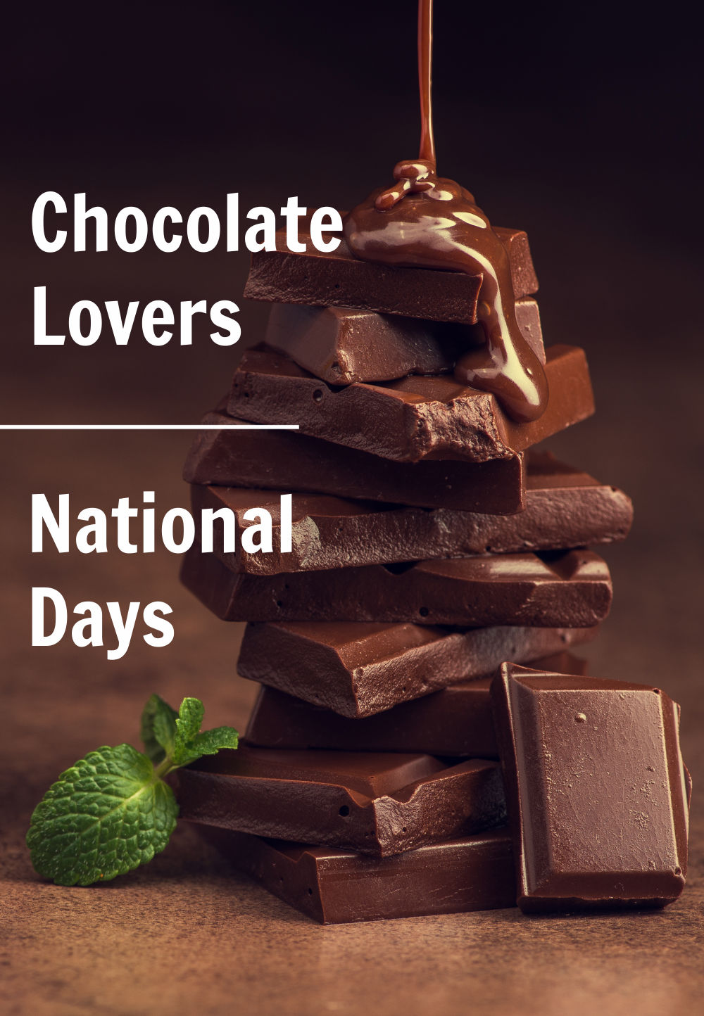 PIle of chocolate and mint sprig with words Chocolate lovers national Days