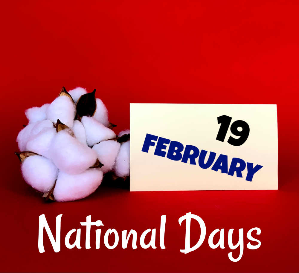 cotton and calendar with words February 19 National Days.