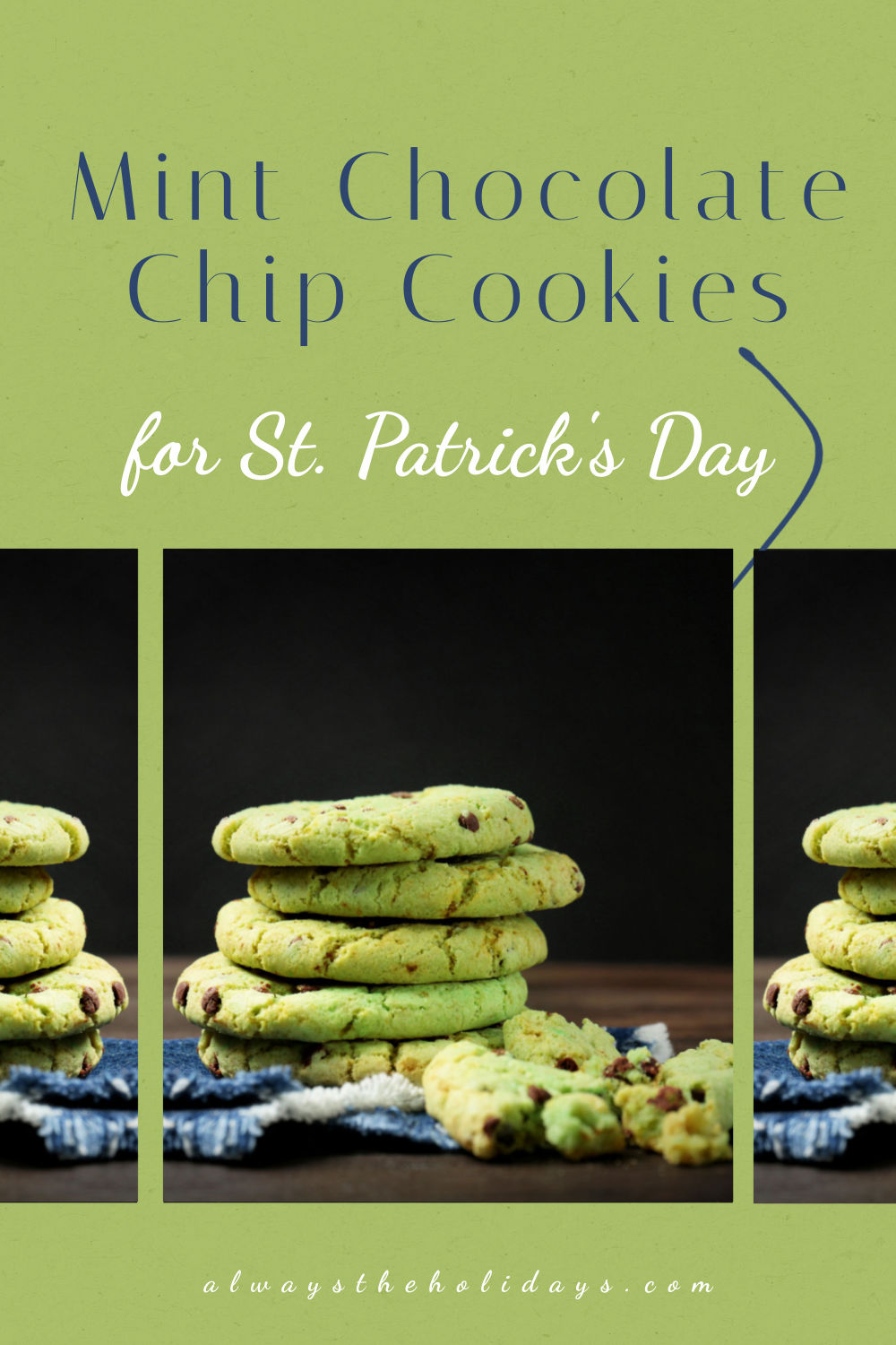 """screens of chocolate chip cookies on a green background with text reading """"Mint Chocolate Chip Cookie for St. Patrick's Day."""""""