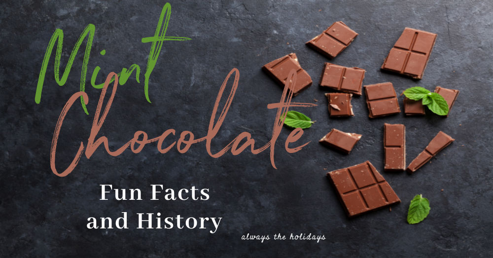 Pieces of chocolate and mint sprigs with words Mint Chocolate fun facts and history.