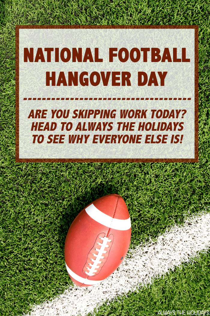 A football on a field with a text overlay for National Football Hangover Day.