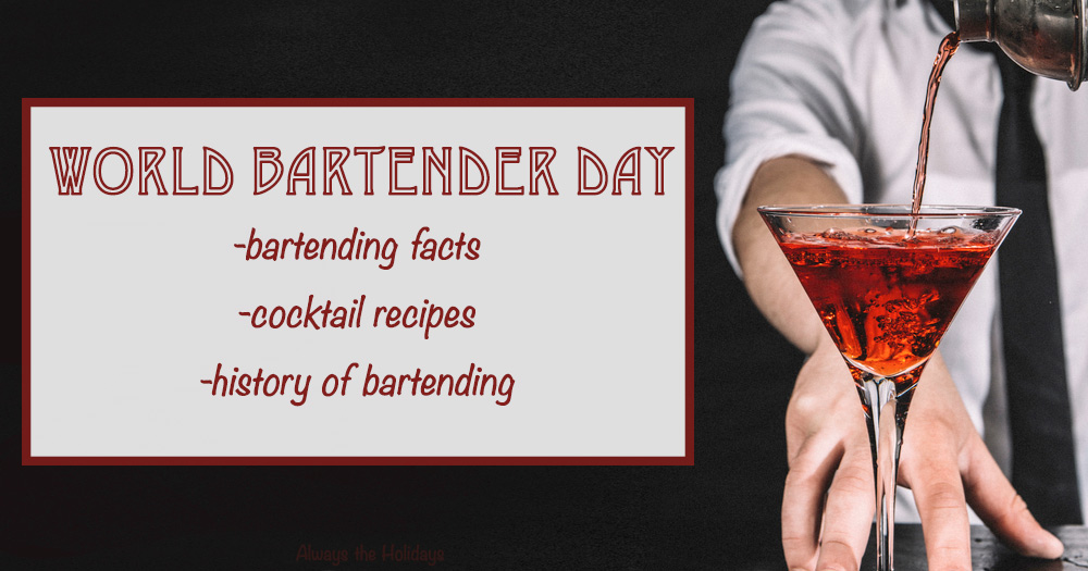 "A bartender pouring a cosmo into a martini glass with a text overlay reading ""World Bartender Day with bartending facts, cocktail recipes, and the history of bartending""."