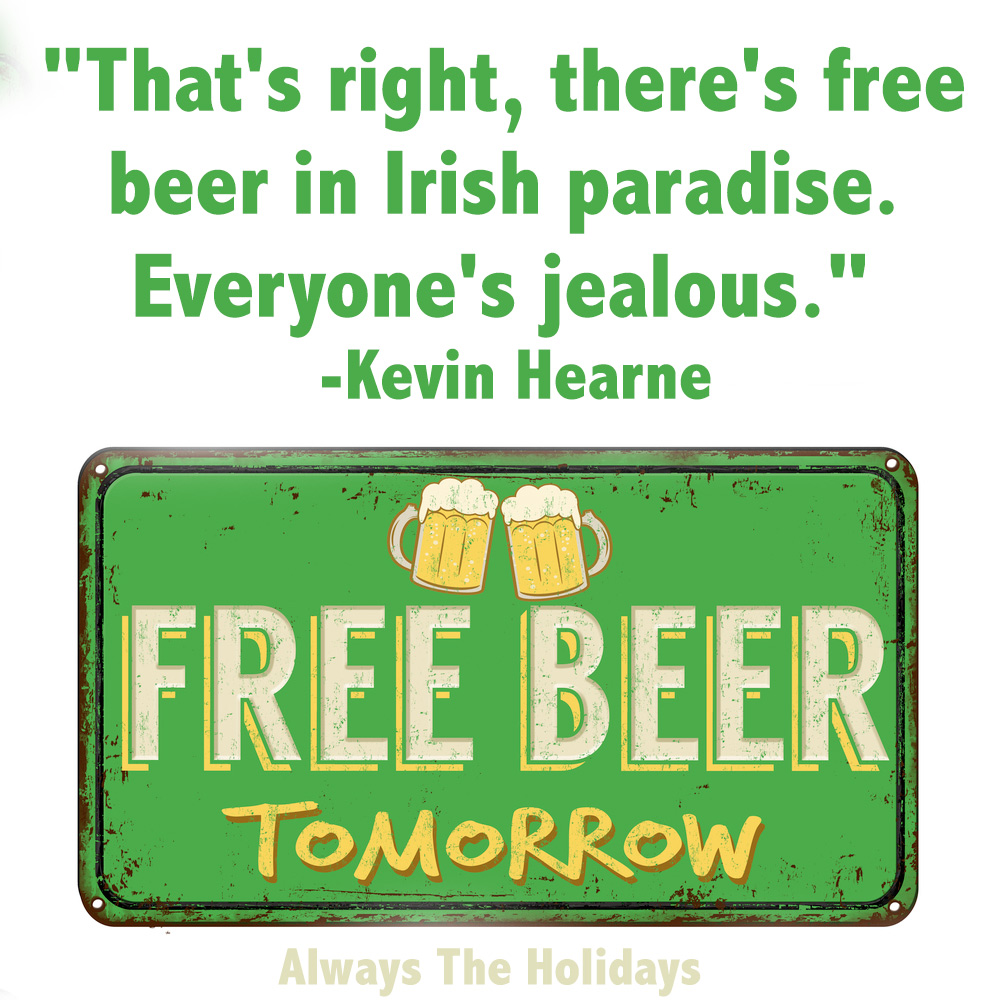 """St. Patrick's Day quote - A """"free beer tomorrow"""" sign with a good luck quotes text overlay."""