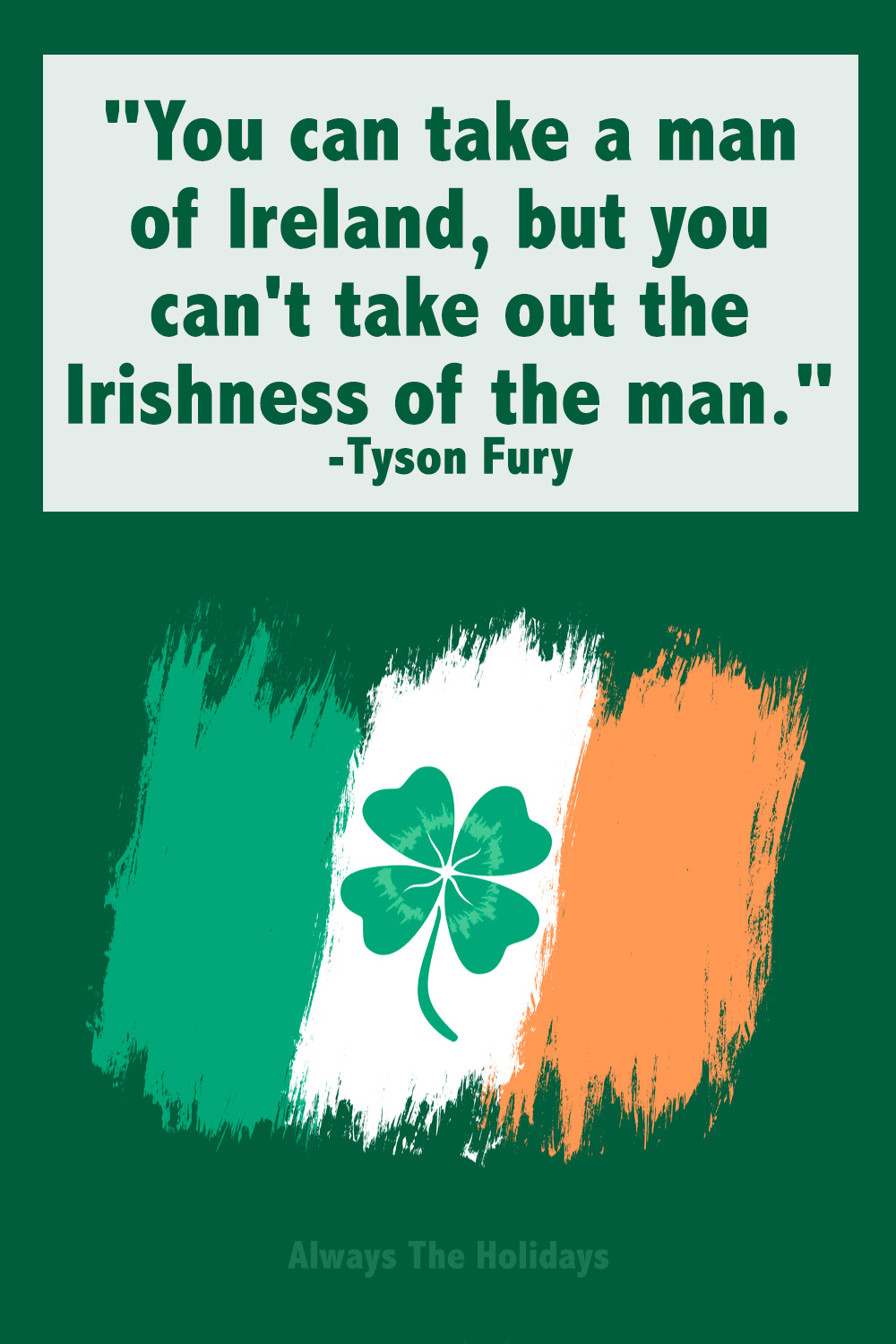 An Irish flag with a four leaf cover on it and a St. Patrick's Day quotes text overlay.