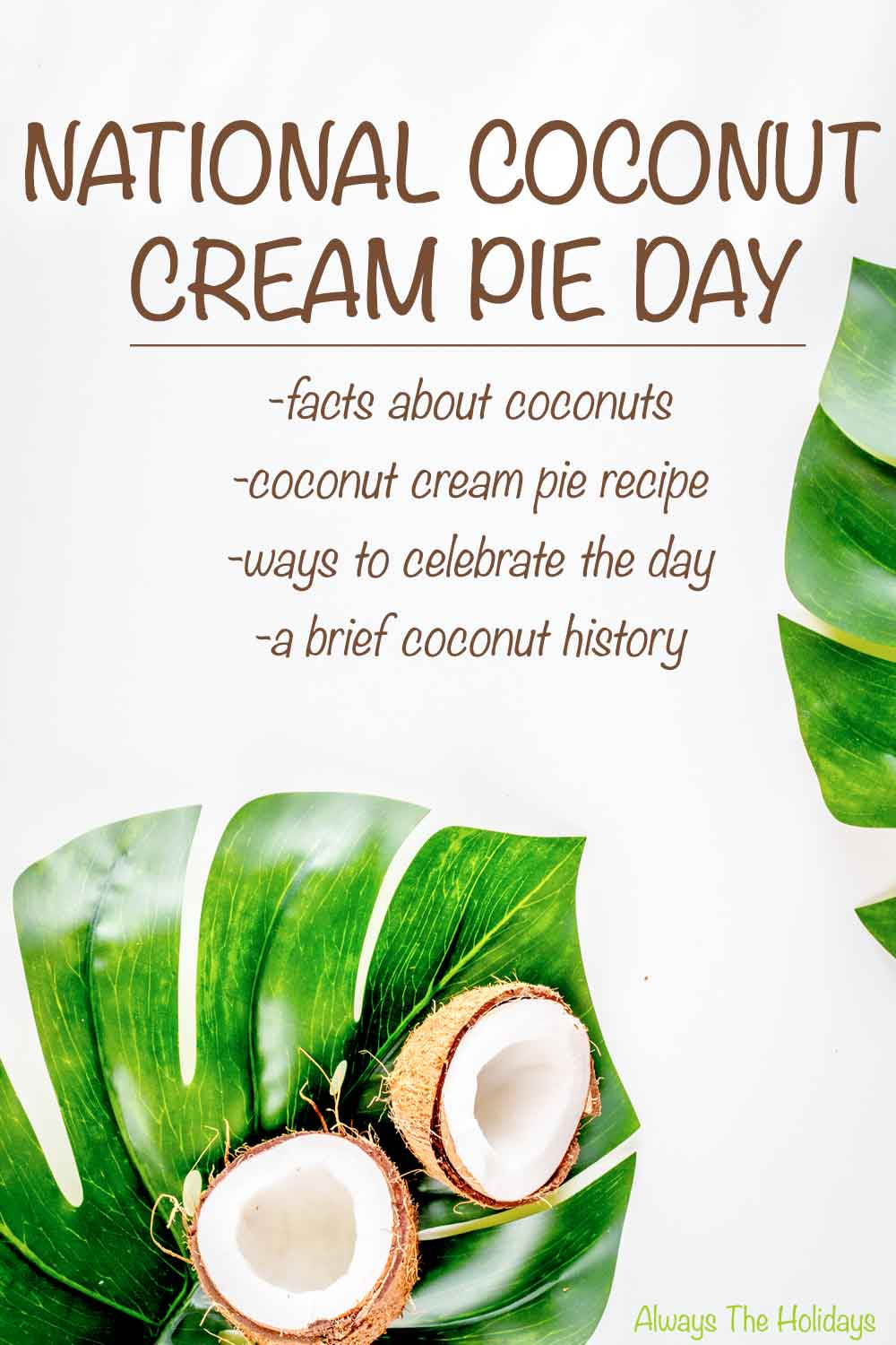Two halved coconuts on leaves with a text overlay for National Coconut Cream Pie Day announcing a coconut cream pie recipe, and coconut facts.