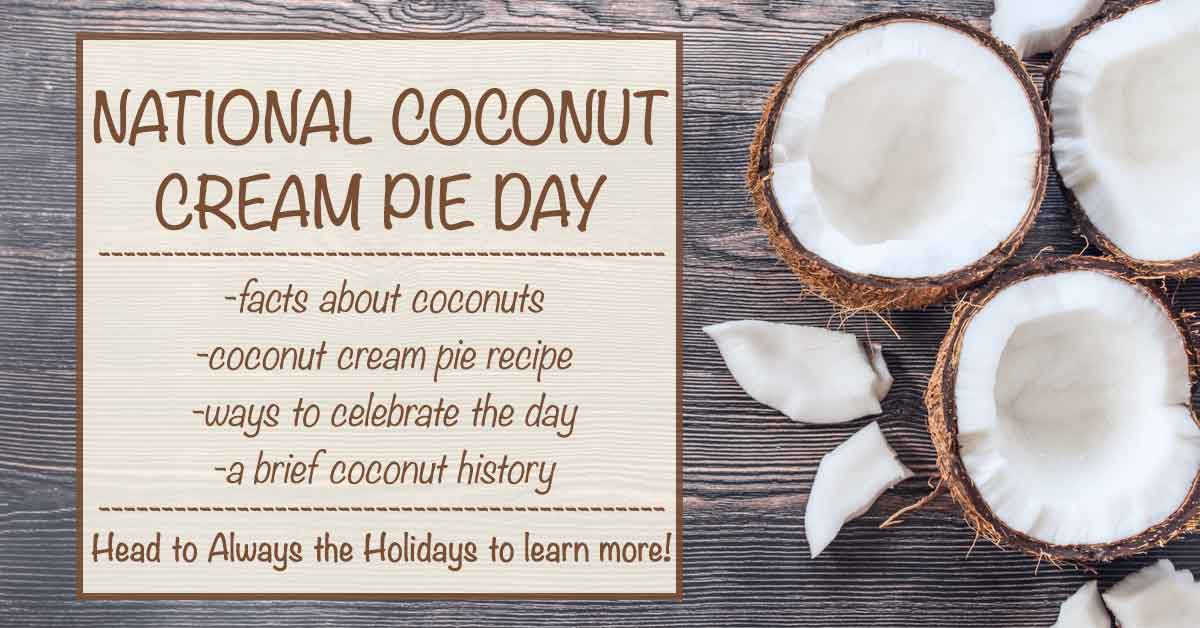 """Halved coconuts and coconut meat on a grey board background with a text overlay that reads """"national coconut cream pie day with facts about coconuts, coconut cream pie recipe, ways to celebrate the day, and a brief coconut history""""."""