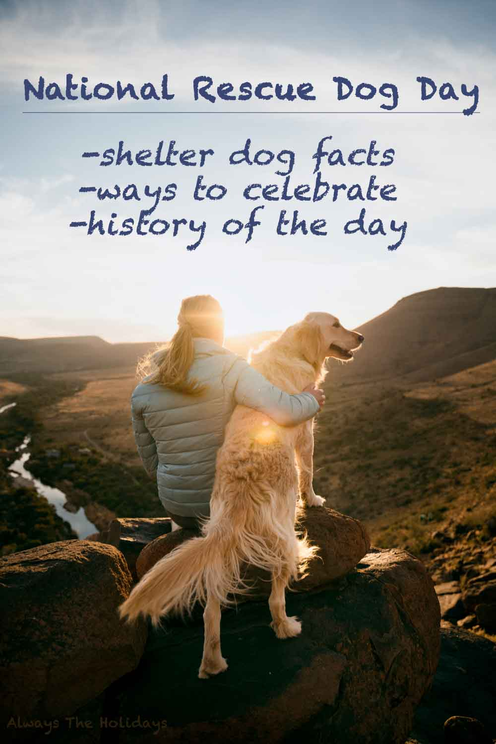 A woman with her arm around a golden retriever dog on the top of a mountain at sunset with a text overlay for National Rescue Dog Day.