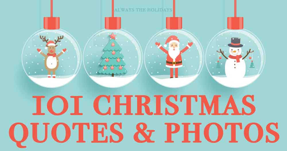 """Four ornaments with various Christmas items in them (a reindeer, a tree, Santa, a snowman) and the words """"101 Christmas quotes and photos"""" under it."""