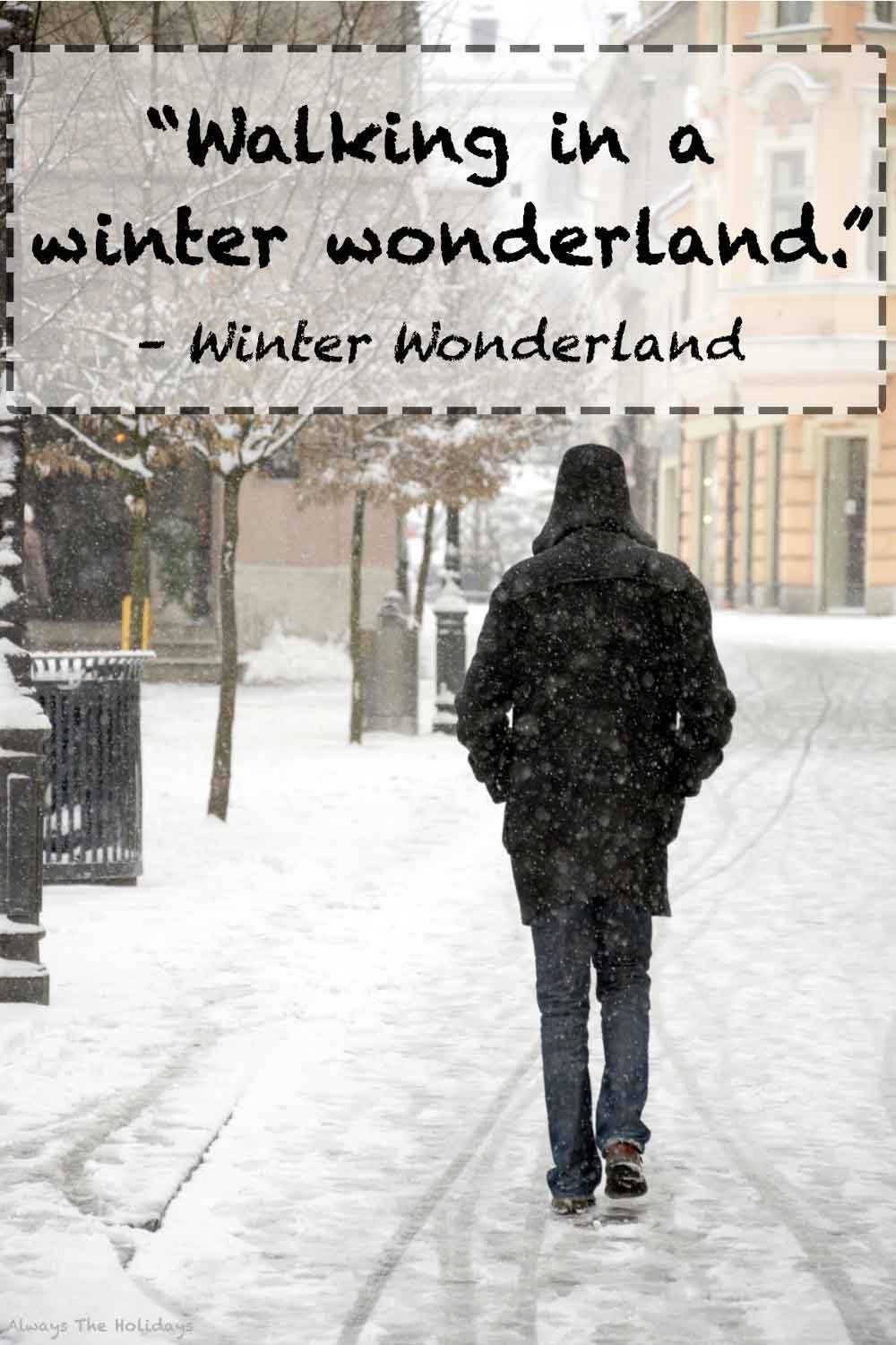 A man in a black jacket walking down a snowy sidewalk with a text overlay of Christmas quotes from songs.
