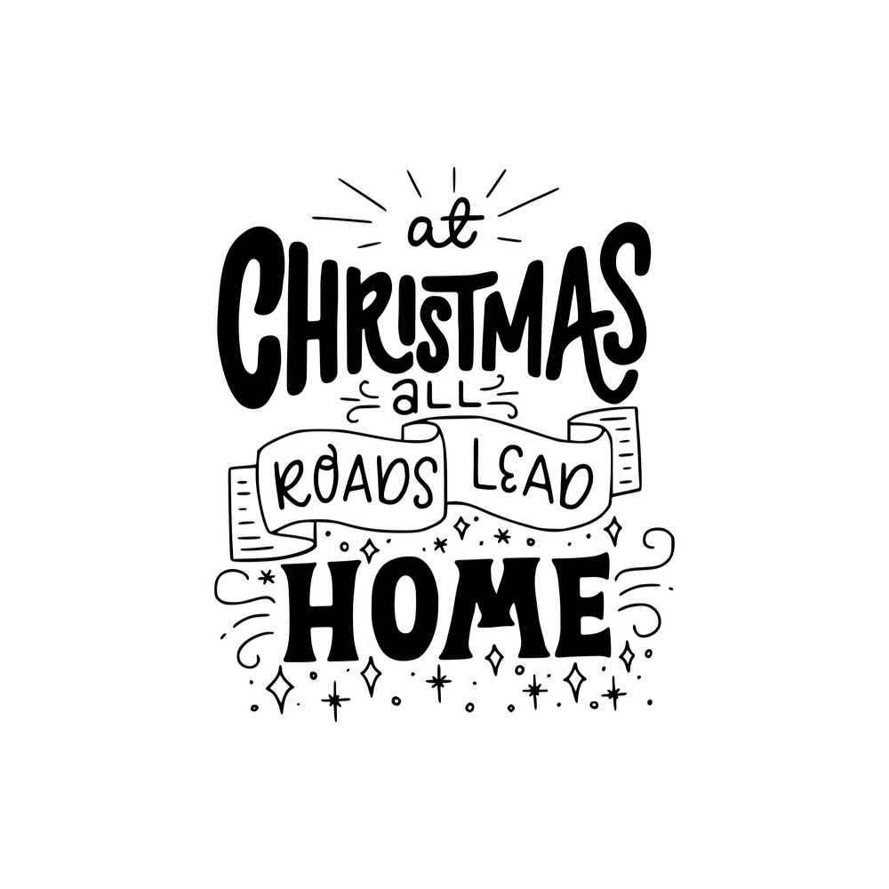 """The text of the Christmas quote """"At Christmas all roads lead home""""."""