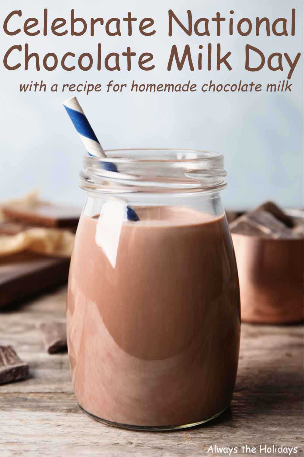 """A mason jar of chocolate milk sitting on a counter next to chocolate pieces with a text overlay that reads """"Celebrate National Chocolate Milk Day with a recipe for homemade chocolate milk""""."""