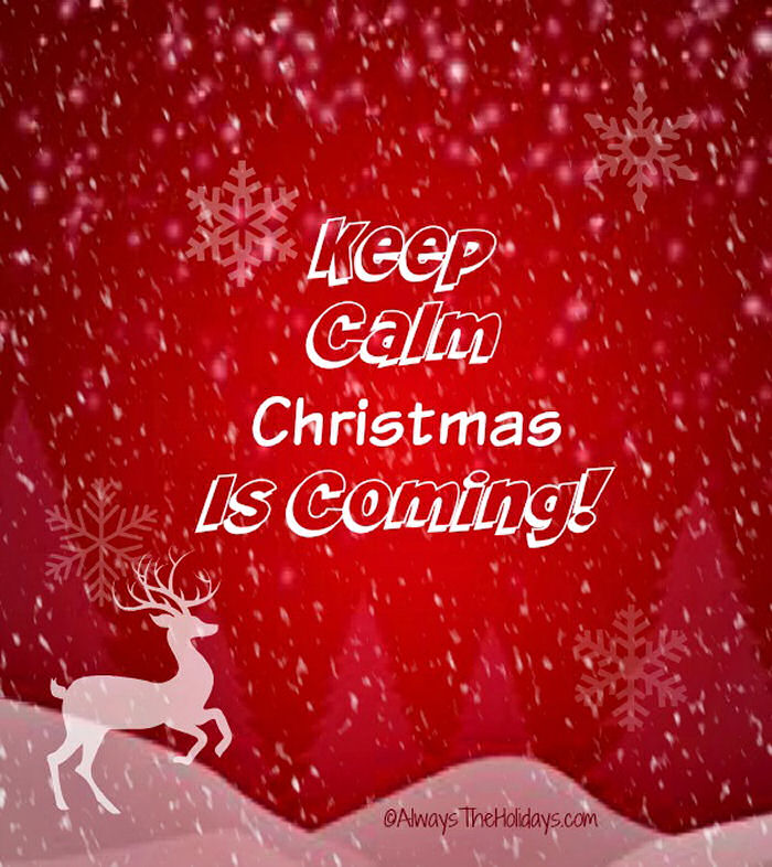 """A translucent reindeer jumping across a red background through snowy hills with the quote """"keep calm, Christmas is coming"""" on it."""