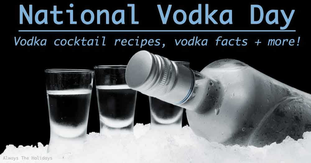"""A vodka bottle laying on ice beside shot glasses with a text overlay that reads """"National Vodka Day, vodka cocktail recipes, vodka facts and more""""."""
