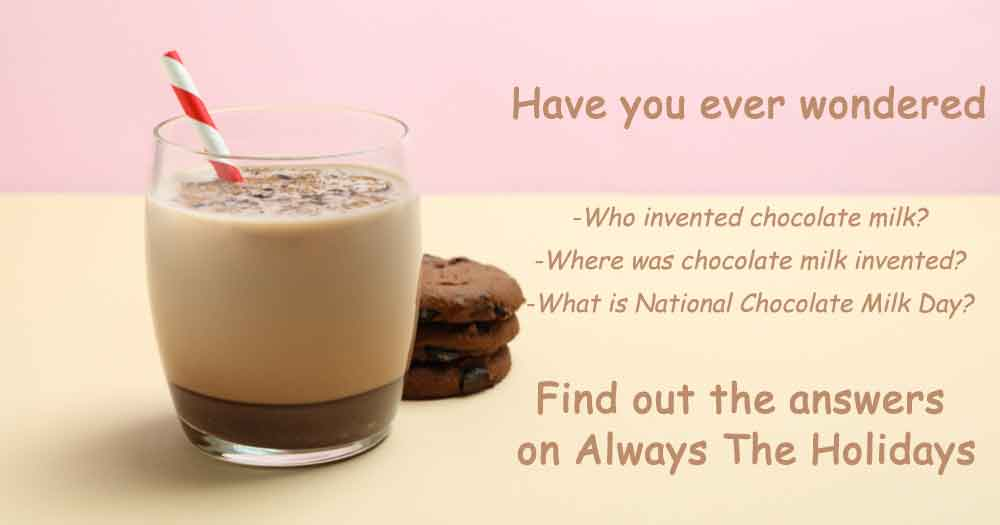 A glass of chocolate milk and a stack of cookies with a text overlay asking who invented chocolate milk and where was chocolate milk was invented.
